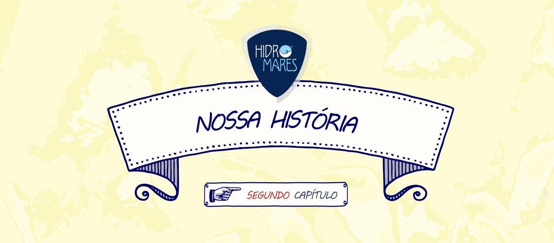 Nossa História parte II
